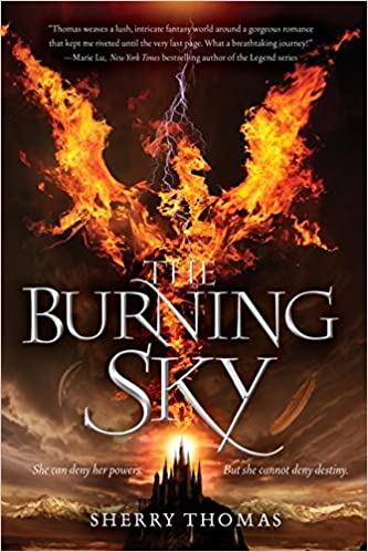 The Burning Sky (Elemental Trilogy - Bk.1) - Sherry Thomas