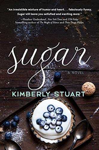 Sugar- A Novel - Kimberly Stuart