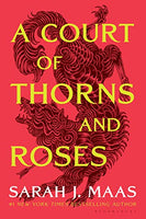 A Court of Thorns and Roses (Bk 1) - Sarah J. Maas