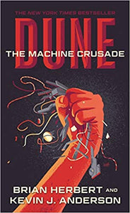 Dune: The Machine Crusade: Book Two of the Legends of Dune Trilogy  (Dune, 2)