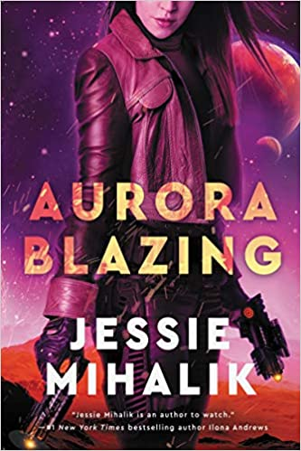 Aurora Blazing (The Consortium Rebellion -Bk.2) - Jessie Mihalik