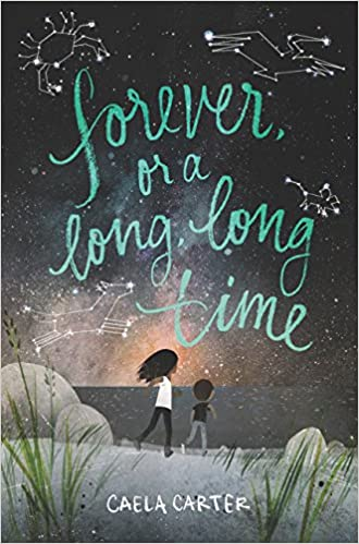 Forever, or a Long, Long Time - Caela Carter