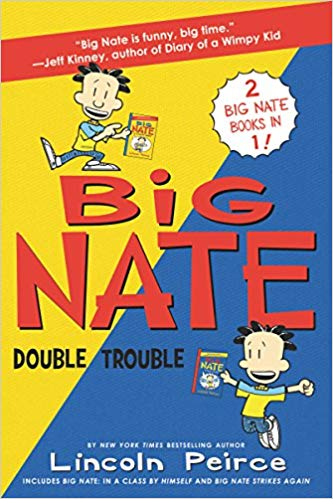 Big Nate: Double Trouble: In a Class by Himself and Strikes Again - Lincoln Peirce