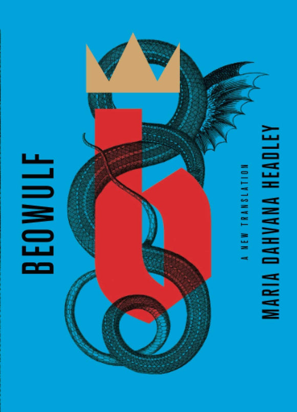 Beowulf: A New Translation - Maria Dahvana Headley