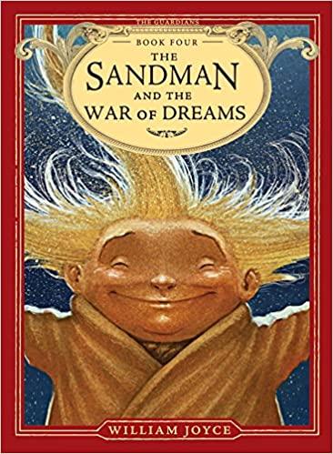 The Sandman and the War of Dreams (The Guardians-Bk. 4) - William Joyce
