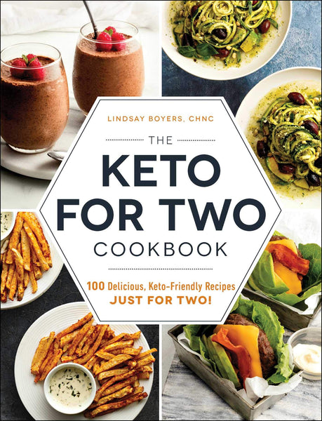 The Keto for Two Cookbook - Lindsay Boyers