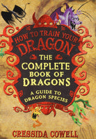 The Complete Book of Dragons: A Guide to Dragon Species - Cressida Cowell