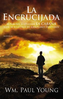 La Encrucijada - Wm. Paul Young