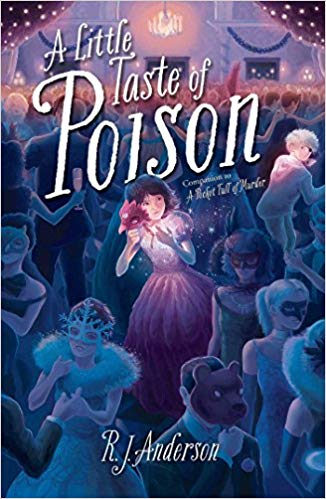 A Little Taste of Poison - R.J. Anderson