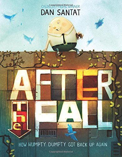 After the Fall (How Humpty Dumpty Got Back Up Again) - Dan Santat