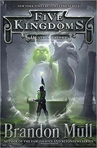 Death Weavers - Five Kingdoms (BK4) - Brandon Mull