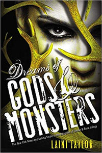 Dreams of Gods and Monsters (The Daughter of Smoke and Bone Bk3)  - Laini Taylor
