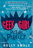 Geek Girl: Picture Perfect - Holly Smale