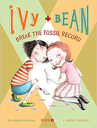 Ivy + Bean Break the Fossil Record (Book 3) -  Annie Barrows, Sophie Blackball