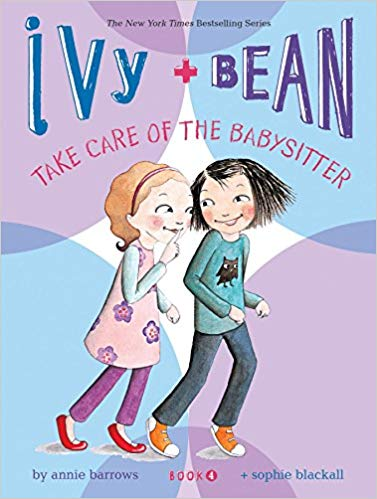 Ivy + Bean Take Care of the Babysitter (Book 4) -  Annie Barrows, Sophie Blackball