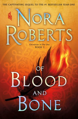 Of Blood and Bone (Chronicles of the One - Bk 2) - Nora Roberts