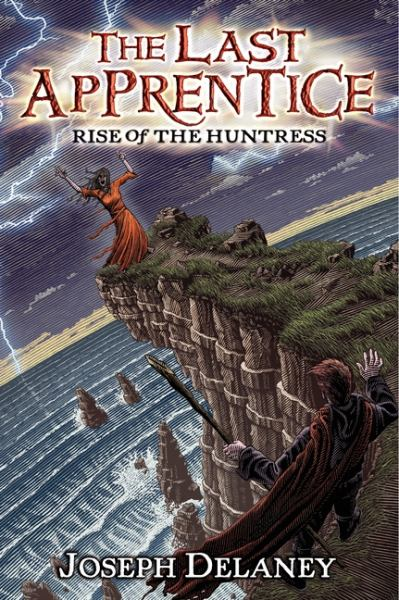Rise of the Huntress- Joseph Delaney (The Last Apprentice - Bk 7)