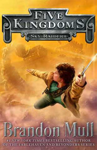 Sky Riders - Five Kingdoms (BK1) - Brandon Mull
