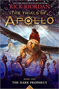 The Dark Prophecy (The Trials of Apollo Series #2) - Rick Riordan