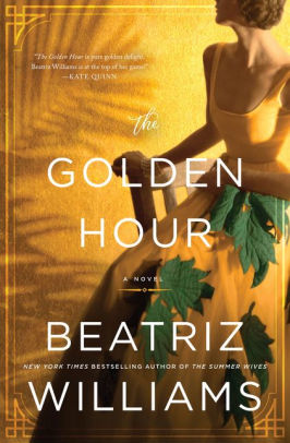 The Golden Hour - Beatriz Williams