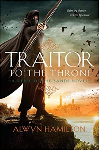 Traitor to the Throne (Rebel of the Sands Bk. 2)- Alwyn Hamilton