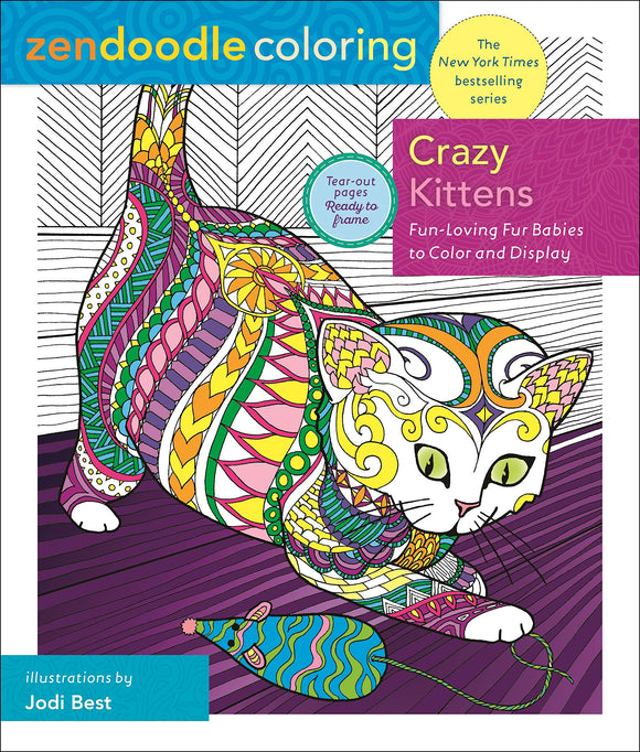 Zendoodle Coloring: Crazy Kittens: Fun-Loving Fur Babies to Color and Display