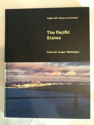 1969 TIME LIFE LIBRARY OF AMERICA THE PACIFIC STATES