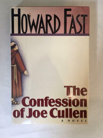 1989 THE CONFESSION OF JOE CULLEN BY HOWARD FAST