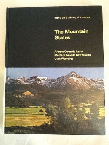 1969 TIME LIFE LIBRARY OF AMERICA THE MOUNTAIN STATES