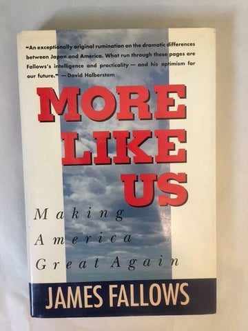 1989 MORE LIKE US BY JAMES FALLOWS HARDCOVER WITH DUST JACKET