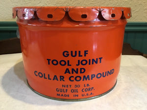 GULF OIL CORP. TOOL JOINT AND COLLAR COMPOUND 30 LB CAN WITH LID
