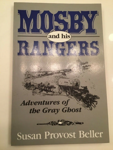 1992 MOSBY AND HIS RANGERS ADVENTURES OF THE GRAY GHOST BY SUSAN PROVOST BELLER