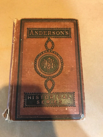 1873 A SCHOOL HISTORY OF ENGLAND ILLUSTRATED WITH MAPS BY JOHN ANDERSON