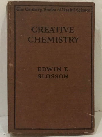 1919 CREATIVE CHEMISTRY BY EDWIN SLOSSON