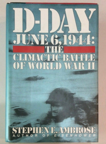 "1994 ""D-Day: June 6, 1944 - The Climatic Battle of World War II"" by Stephen Ambrose"