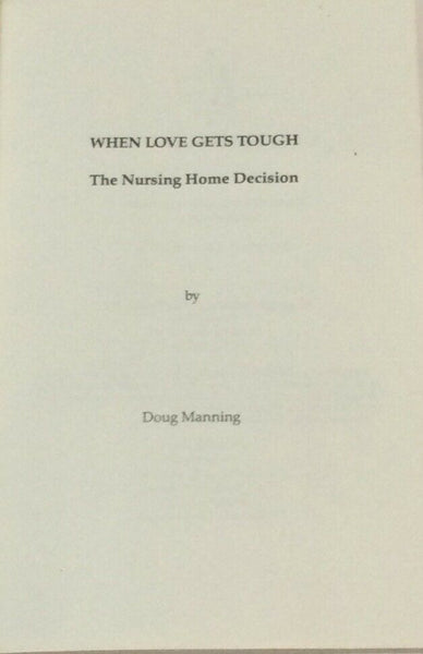 "1983, ""When Love Gets Tough: The Nursing Home Decision', Doug Manning"
