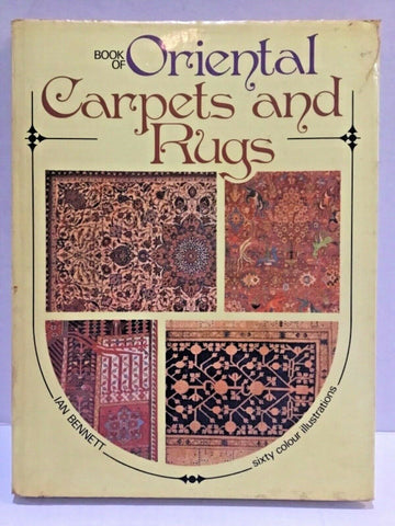 1973 BOOK OF ORIENTAL CARPETS AND RUGS BY IAN BENNETT