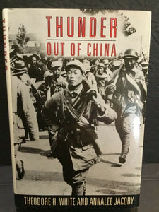 1992 THUNDER OUT OF CHINA BY THEODORE WHITE AND ANNALEE JOCOBY