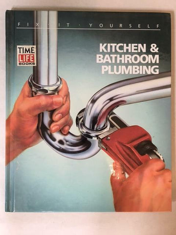 1987 TIME LIFE KITCHEN AND BATHROOM REMODELING BY TIME LIFE BOOKS HARDCOVER