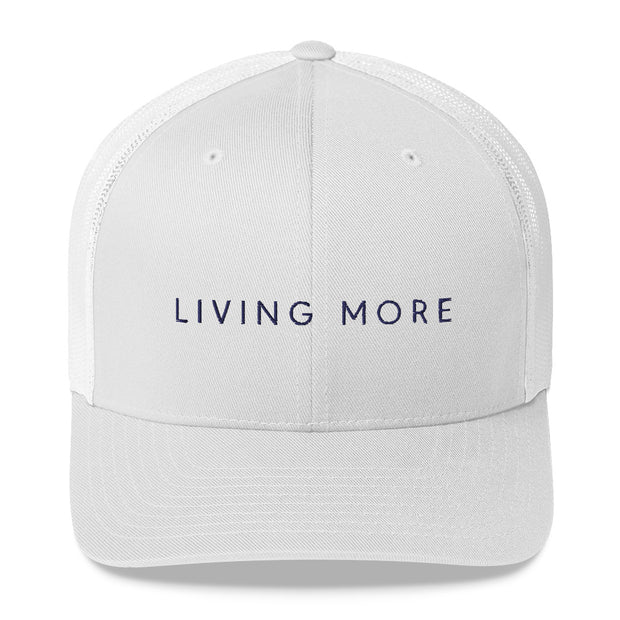 Trucker Cap: Living More