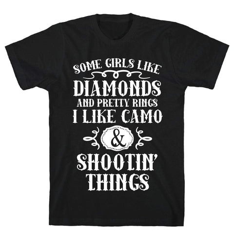 Some Girls Like Diamonds And Pretty Rings I Like Camo And Shootin' Things Black Unisex Cotton Tee by LookHUMAN-DooMahickeys