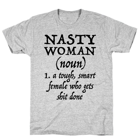 Nasty Woman Definition Athletic Gray Unisex Cotton Tee by LookHUMAN-DooMahickeys