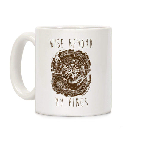Wise Beyond My Rings Ceramic Coffee Mug by LookHUMAN-DooMahickeys