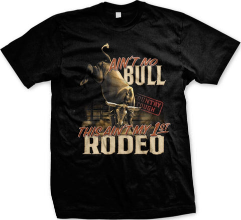Men's Ain't No Bull This Ain't My First Rodeo-Gifts and Gags-DooMahickeys-DooMahickeys
