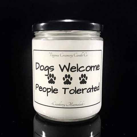 Dogs Welcome People Tolerated-Soy Candle-DooMahickeys