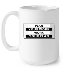 Load image into Gallery viewer, Plan Your Work Coffee Mug