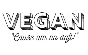 Vegan Cause Am No Daft Postcard