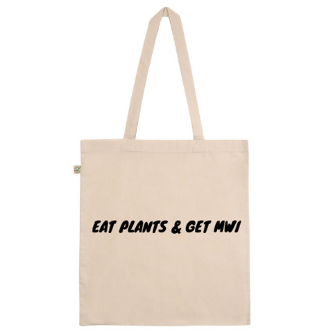 Eat Plants & Get MWI Cotton Tote Bag