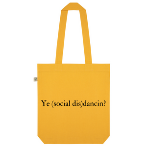 Ye (social dis)dancin? Fundraiser Organic Cotton Fashion Tote Bag