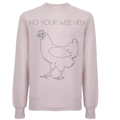 No Your Wee Hen Unisex Organic Cotton Sweatshirt